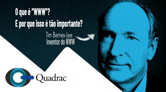 """O que é """"WWW"""" e qual é a sua importância?"""